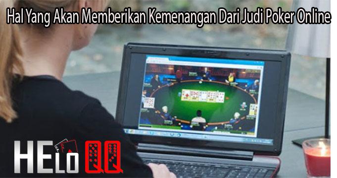 Hal Yang Akan Memberikan Kemenangan Dari Judi Poker Online